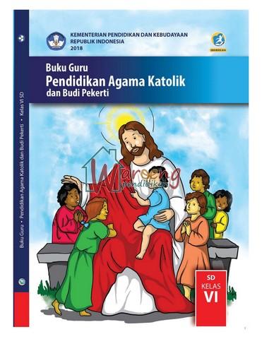 Buku Guru - Pendidikan Agama Katolik dan Budi Pekerti Kelas 6