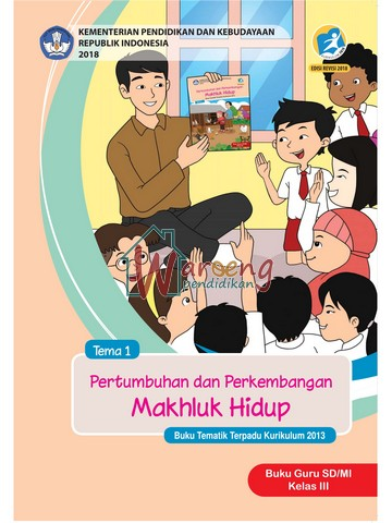 Buku Guru - Tema 1: Pertumbuhan dan Perkembangan Mahluk Hidup Kelas 3