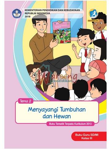 Buku Guru - Tema 2: Menyayangi Tumbuhan dan Hewan Kelas 3