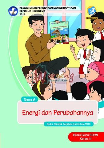 Buku Guru - Tema 6: Energi Dan Perubahan Nya Kelas 3