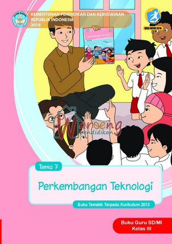 Buku Guru - Tema 7: Perkembangan Tekhnologi Kelas 3