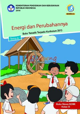 Buku Siswa - Tema 6: Energi Dan Perubahan Nya Kelas 3