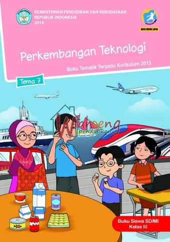 Buku Siswa - Tema 7: Perkembangan Tekhnologi Kelas 3