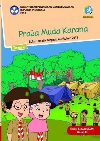 Buku Siswa - Tema 8: Praja Muda Karana Kelas 3