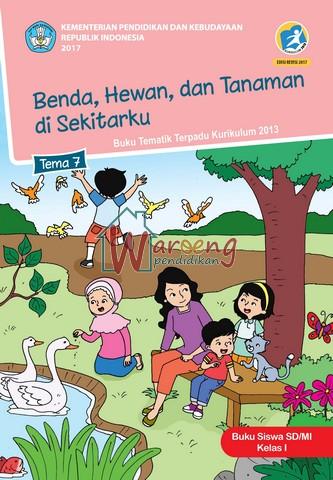 Buku Siswa - Tema 7: Benda, Hewan,dan Tanaman di SekiTemaarku Kelas 1